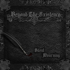 Silent Mourning – Album Compact Disc Compact Disc (CD) €10 EUR | Buy it here: https://beyondtheexistence.bandcamp.com/album/silent-mourning