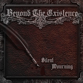 BUY NOW SILENT MOURNING >>https://beyondtheexistence.bandcamp.com/album/silent-mourning-2